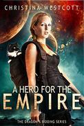 A Hero For The Empire: Book One of the Dragon's Bidding Saga
