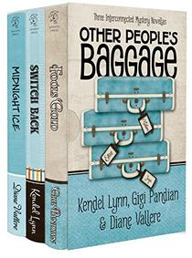 Other People's Baggage: Three Interconnected Mysteries
