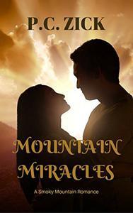 Mountain Miracles: Sweet Romance