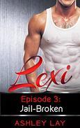Lexi: Jail-Broken: Lexi Episode 3