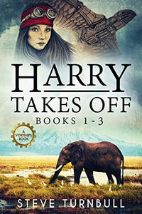 Harry Takes Off: Books 1 - 3