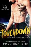 Touchdown: A Bad Boy Sports Romance