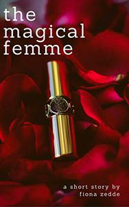 The Magical Femme: An Erotic Short Story