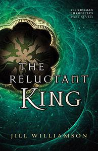 The Reluctant King (The Kinsman Chronicles): Part 7