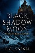Black Shadow Moon: Stoker's Redemption