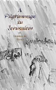 A Pilgrimmage tu Jerusalem