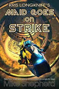 Kris Longknife's Maid Goes On Strike: Life On Alwa Station: A Novelette
