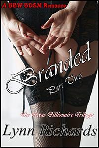 Branded (BBW Erotica) (Billionaire BDSM)