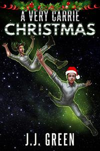 A Very Carrie Christmas: A standalone novella in the Carrie Hatchett, Space Adventurer series