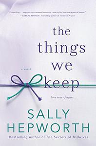 The Things We Keep: A Novel