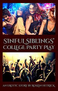 Sinful Siblings' College Party Play