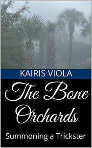 The Bone Orchards: Summoning a Trickster