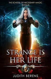 Strange Is Her Life: An Urban Fantasy Action Adventure