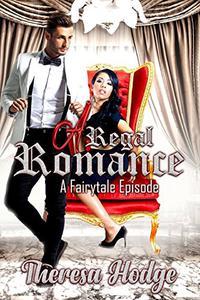 A Regal Romance: A Fairytale Episode