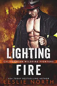 Lighting Fire: Firefighter Forbidden Romance