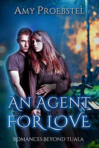 An Agent For Love: A Clean Paranormal Romance