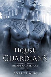 House of Guardians: Paranormal Romance - Sons of the Olympian Gods