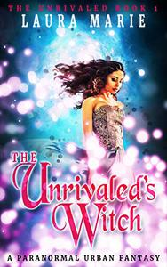 The Unrivaled's Witch: A Paranormal Urban Fantasy