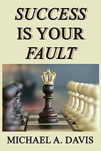 Success is Your Fault