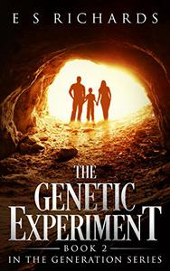 The Genetic Experiment: Book 2 in The Generation Series