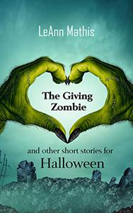 The Giving Zombie and other short stories for Halloween