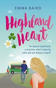 Highland Heart: A Scottish, heart-warming romantic comedy with characters you'll love