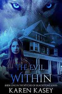 THE EVIL WITHIN: Book One in the Witches of Blackstone Series
