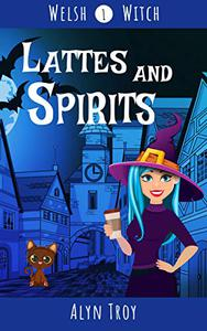 Lattes and Spirits: A Witch Cozy Mystery