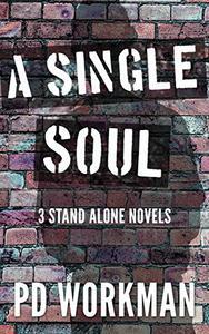 A Single Soul: 3 Stand Alone Novels