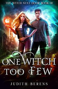 One Witch Too Few: An Urban Fantasy Action Adventure