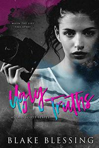 Ugly Truths: A Contemporary YA Romance