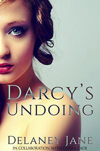 Darcy's Undoing: An Erotic Pride and Prejudice Variation