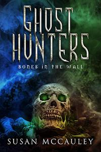 Ghost Hunters: Bones in the Wall
