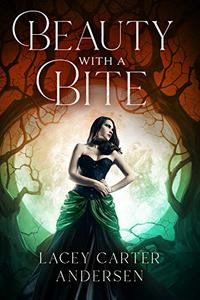 Beauty With A Bite: A Paranormal Reverse Harem Romance
