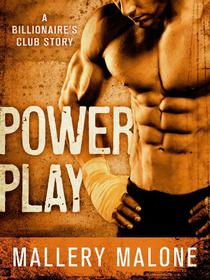 Power Play: A Billionaire's Club Story