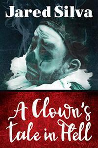 A Clowns Tale In Hell