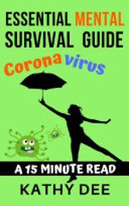 The Essential Mental Survival Guide for Bookworms: Coronavirus (COVID-19) Edition