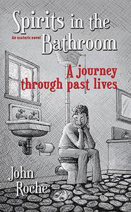 Spirits in the Bathroom – A Journey Through Past Lives