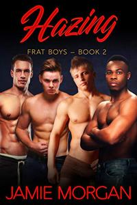 Hazing: Gay College Boys Story