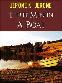 THREE MEN IN A BOAT (Bestseller Special NOOK Edition) by JEROME K. JEROME Worldwide Bestselling Comedy Fiction [#2 of the Top 50 Funniest Books Ever Written] Nook Three Men in a Boat (To Say Nothing of the Dog) by Jerome K. Jerome NOOKBook Humor