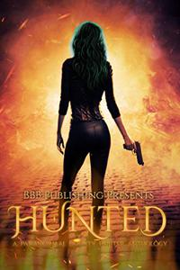 Hunted: A Paranormal Bounty Hunter Anthology