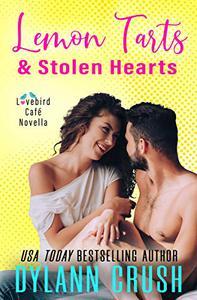 Lemon Tarts & Stolen Hearts: A Laugh Out Loud Small Town Romantic Novella