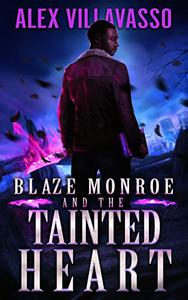Blaze Monroe and the Tainted Heart: A Supernatural Thriller