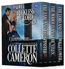 To Love a Reckless Lord: The Culpepper Misses Books 1-3: Historical Regency Romance Novels