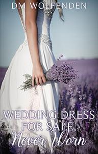 Wedding Dress For Sale, Never Worn