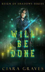 Will Be Done: An Angel Versus Demons Saga