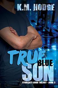 True Blue Son: A Gripping Crime Thriller