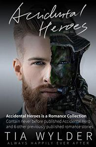Accidental Heroes: A Romance Collection