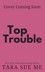 Top Trouble