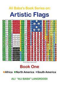 Ali Baba's Book Series on: Artistic Flags - Book One: Africa. North America. South America [Fixed-Layout Edition]